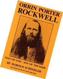 Orrin Porter Rockwell: Man of God, Son of Thunder