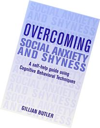 Overcoming Social Anxiety and Shyness: A Self-Help Guide