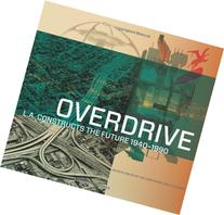 Overdrive: L.A. Constructs the Future, 1940–1990