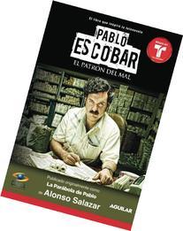 Pablo Escobar, el patron del mal