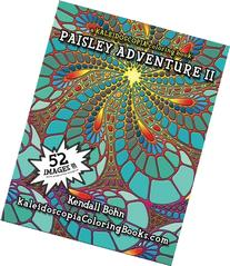 Paisley Adventure 2: A Kaleidoscopia Coloring Book