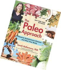 The Paleo Approach: Reverse Autoimmune Disease and Heal Your