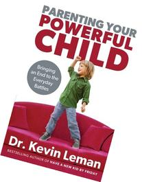 Parenting Your Powerful Child: Bringing an End to the