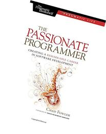 The Passionate Programmer: Creating a Remarkable Career in