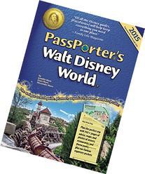 PassPorter's Walt Disney World 2015: The Unique Travel Guide