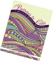 Patterns To Color Detailed Designs Advanced Coloring Book