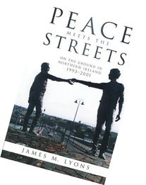 Peace Meets the Streets: On the Ground in Northern Ireland,