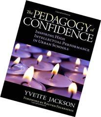 The Pedagogy of Confidence: Inspiring High Intellectual