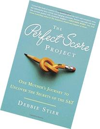 The Perfect Score Project: One Mother's Journey to Uncover
