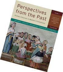 Perspectives from the Past, Volume 2: Primary Sources in