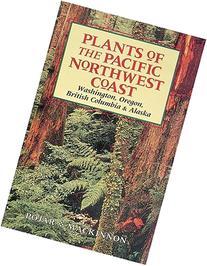 Plants of the Pacific Northwest Coast: Washington, Oregon,