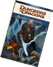 Player's Option: Heroes of Shadow: A 4th Edition D&D