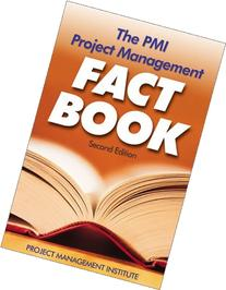 The PMI Project Management Fact Book, Second Edition