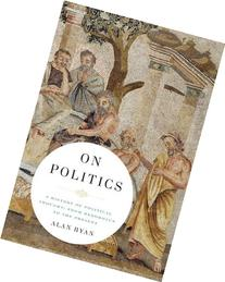On Politics: A History of Political Thought: From Herodotus