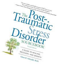 The Post-Traumatic Stress Disorder Sourcebook: A Guide to