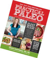 Practical Paleo: A Customized Approach to Health and a Whole
