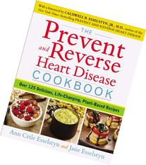 The Prevent and Reverse Heart Disease Cookbook: Over 125