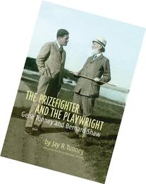 The Prizefighter and the Playwright: Gene Tunney and George
