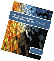 Programming with Mobile Applications: AndroidTM, iOS, and