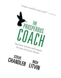 The Prosperous Coach: Increase Income and Impact for You and