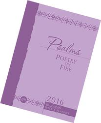 Psalms Poetry on Fire 2016 2016 Weekly Planner