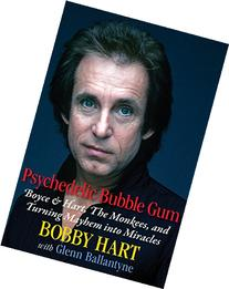 Psychedelic Bubble Gum: Boyce & Hart, The Monkees, and