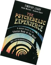 The Psychedelic Experience: A Manual Based on the Tibetan