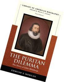 Puritan Dilemma The Story of John Winthrop , The