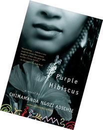 Purple Hibiscus: A Novel