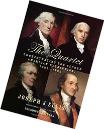 The Quartet: Orchestrating the Second American Revolution,