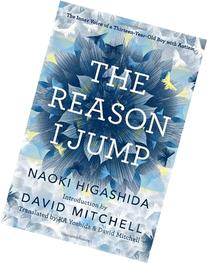 The Reason I Jump: The Inner Voice of a Thirteen-Year-Old