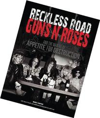 Reckless Road: Guns N' Roses and the Making of Appetite for