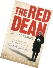 The Red Dean of Canterbury: The Public and Private Faces of