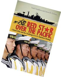 Red Star over the Pacific: China's Rise and the Challenge to
