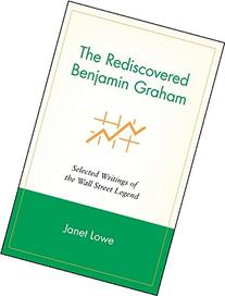 The Rediscovered Benjamin Graham: Selected Writings of the