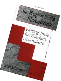 The Reporter's Notebook : Writing Tools for Student
