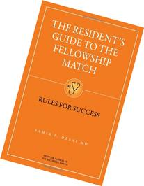 The Resident's Guide to the Fellowship Match: Rules for