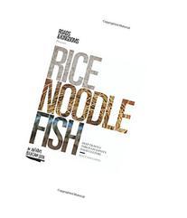 Rice, Noodle, Fish: Deep Travels Through Japan's Food