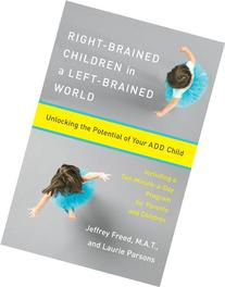 Right-Brained Children in a Left-Brained World: Unlocking