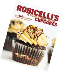 Robicelli's: A Love Story, with Cupcakes: With 50 Decidedly