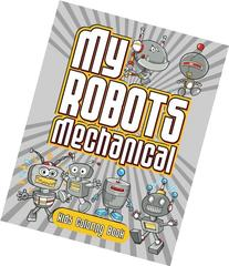 My Robots Mechanical Kids Coloring Book