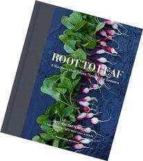Root to Leaf: A Southern Chef's Approach to Cooking with the