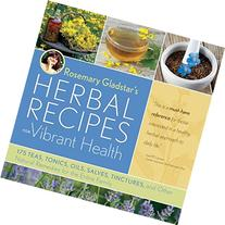 Rosemary Gladstar's Herbal Recipes for Vibrant Health : 175