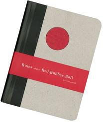 Rules of the Red Rubber Ball: Find and Sustain Your Life's