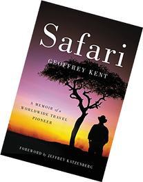 Safari: A Memoir of a Worldwide Travel Pioneer