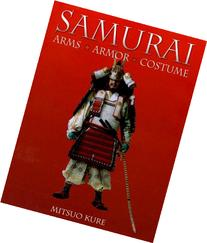 Samurai: Arms, Armor, Costume