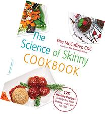 The Science of Skinny Cookbook: 175 Healthy Recipes to Help