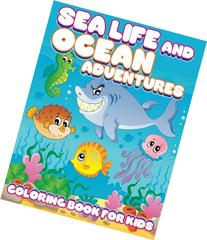 Sea Life and Ocean Adventures: Coloring Book For Kids
