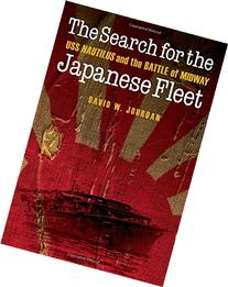 The Search for the Japanese Fleet: USS Nautilus and the