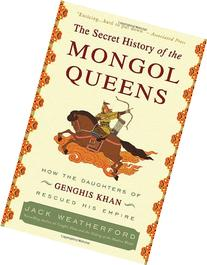 The Secret History of the Mongol Queens: How the Daughters